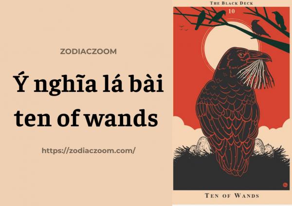 Ý nghĩa lá bài Ten of Wands